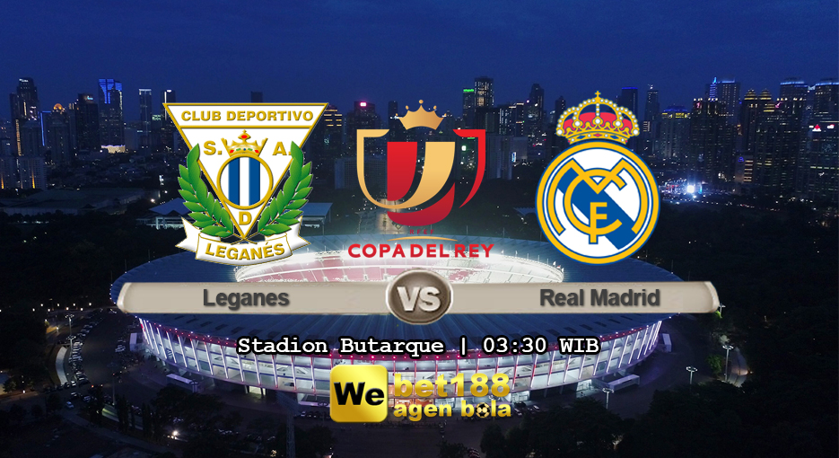 Prediksi Bola Leganes Vs Real Madrid 17 Januari 2019
